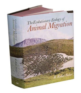 The evolutionary ecology of animal migration. R. Robin Baker