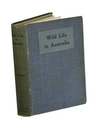 Wild life in Australia. W. H. Dudley Le Souef