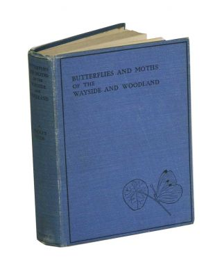 Butterflies and moths of the Wayside and Woodland. W Stokoe, J