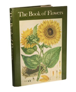 The book of flowers: four centuries of flower illustration. Alice M. Coats