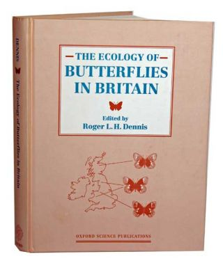 The ecology of butterflies in Britain. Roger L. H. Dennis