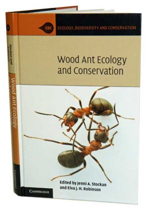 Wood ant ecology and conservation. Jenni A. Stockan, Elva J. H. Robinson