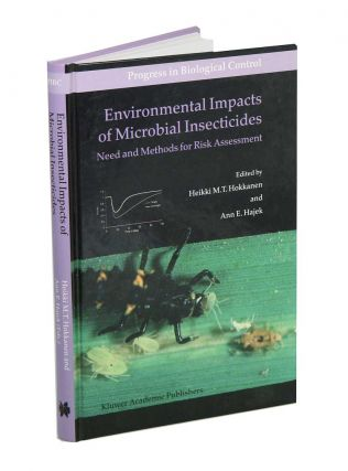 Environmental impacts of microbial insecticides. Heikki M. T. Hokkanen, Ann E. Hajek