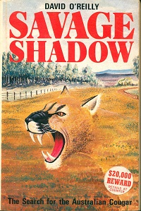 Savage shadow: the search for the Australian cougar. David O'Reilly