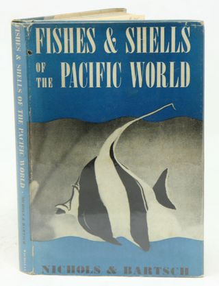 Fishes and shells of the Pacific world. John T. Nichols, Paul Bartsch