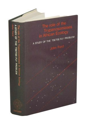The role of the trypanosomiases in African ecology: a study of Tsetse-Fly problem. John Ford