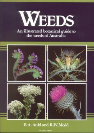 Weeds: an illustrated botanical guide to the weeds of Australia. B. A. Auld, R. W. Medd
