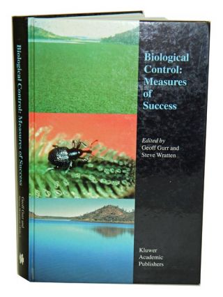 Biological control: measures of success. Geoff Gurr, Steve Wratten