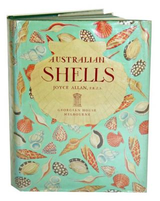 Australian shells: with related animals living in the sea, in freshwater and on the land. Joyce...