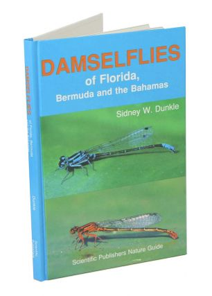 Damselflies of the Florida peninsula, Bermuda and the Bahamas. Sidney W. Dunkle