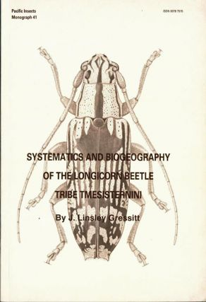 Systematics and biogeography of the longicorn beetle tribe tmesisternini. J. Linsley Gressitt