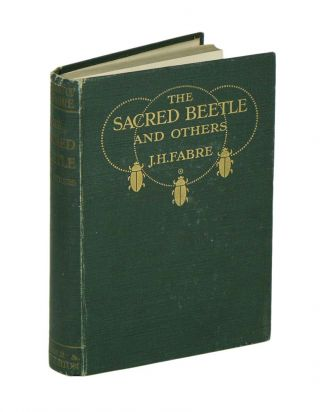 The sacred beetle, and others. J. Henri Fabre