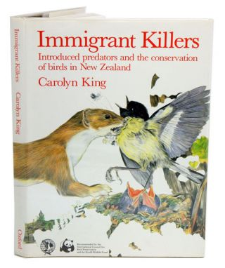 Immigrant killers: introduced predators and the conservation of birds in New Zealand. Carolyn King.