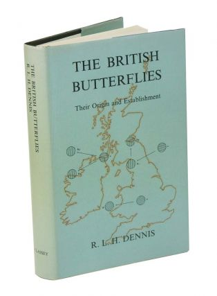 The British butterflies: their origin and establishment. R. L. H. Dennis