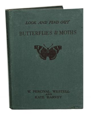Look and find out: butterflies and moths. W. Percival Westel, Kate Harvey