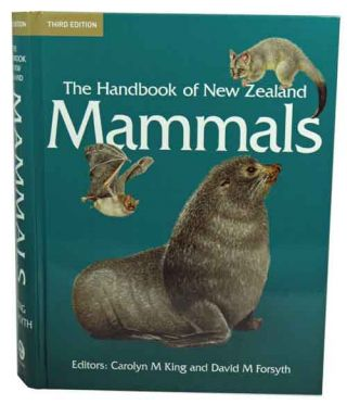 The handbook of New Zealand mammals. Carolyn M. King, David M. Forsyth