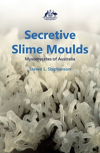 Secretive slime moulds: Myxomycetes of Australia. Steven L. Stephenson