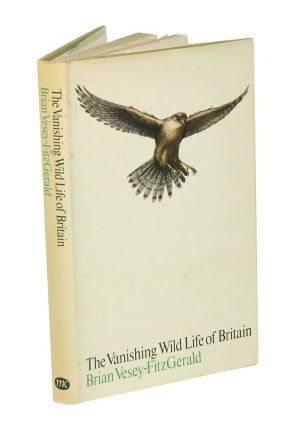 The vanishing wild life of Great Britain. Brian Vesey-Fitzgerald
