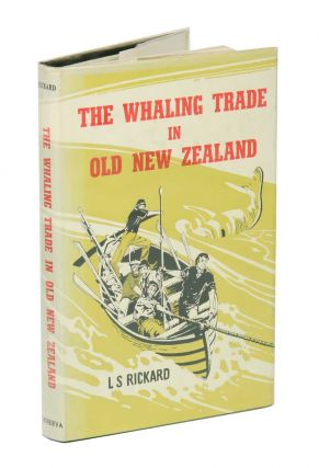 The whaling trade in old New Zealand. L. S. Rickard