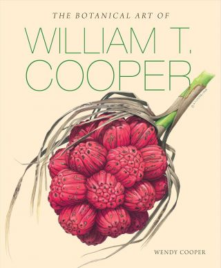 The botanical art of William T. Cooper. Wendy Cooper