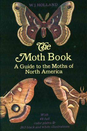 The moth book: a popular guide to a knowledge of the moths of North America. W. J. Holland