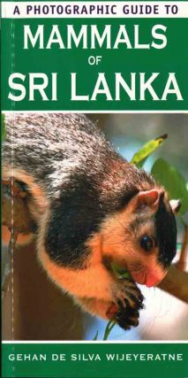 A photographic guide to the mammals of Sri Lanka. Gehan de Silvia Wijeyeratne