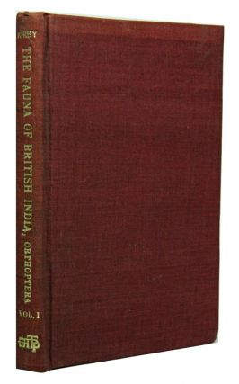 The fauna of British India, including Ceylon and Burma: Orthoptera, Volume 1. W. F. Kirby