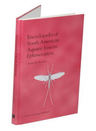 Encyclopedia of South American aquatic insects: ephemeroptera. Charles W. Heckman