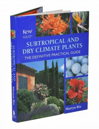Subtropical and dry climate plants: the definitive practical guide. Martyn Rix
