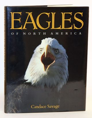 Eagles of North America. Candace Savage