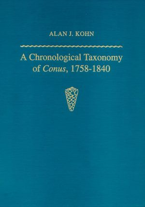 A chronological taxonomy of Conus, 1758-1840. Alan J. Kohn