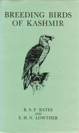Breeding birds of Kashmir. R. S. P. Bates, E. H. N. Lowther