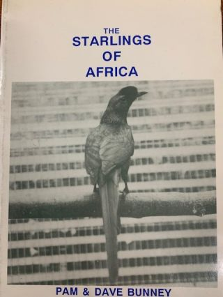 Starlings of Africa. Pam and Dave Bunney