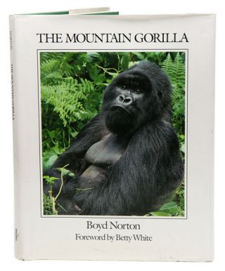 The mountain gorilla. Boyd Norton