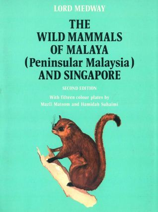 The wild mammals of Malaya (Peninsular Malaysia) and Singapore, second edition. Lord Medway
