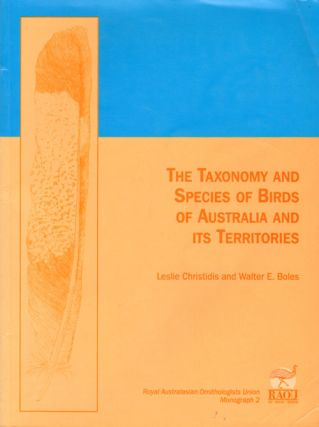 The taxonomy and species of birds of Australia and its territories. Les Christidis, Walter Boles.