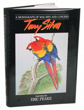 A monograph of macaws and conures. Tony Silva