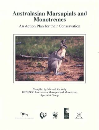 Australasian marsupials and monotremes: an Action Plan for their conservation. Michael Kennedy