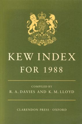 Kew index for 1988. Names of seed-bearing plants, ferns, and fern allies at the rank of family and below published during 1988, with some omissions from earlier years. R. A. Davies, K. M. Lloyd.