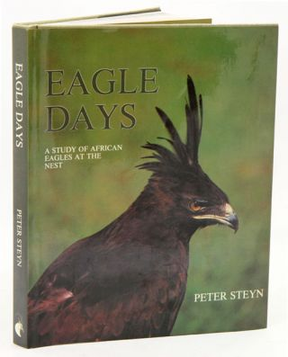 Eagle days: a study of African eagles at the nest. Peter Steyn