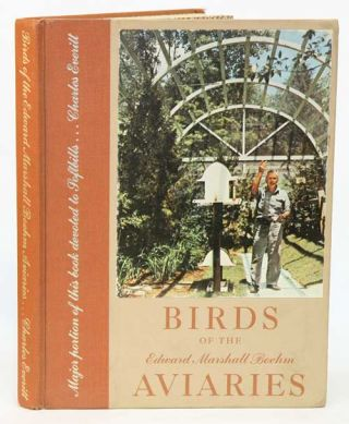 Birds of the Edward Marshall Boehm Aviaries: major portion devoted to softbills. Charles Everitt