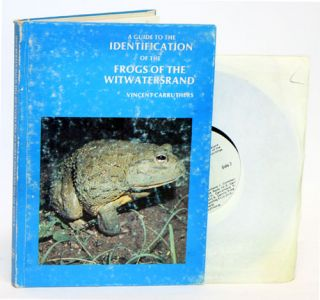 A guide to the identification of the frogs of the Witwatersrand. Vincent Carruthers