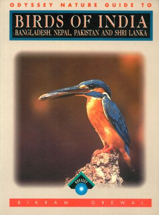 Birds of India, Bangladesh, Nepal, Pakistan and Shri Lanka: a photographic guide. Bikram Grewal