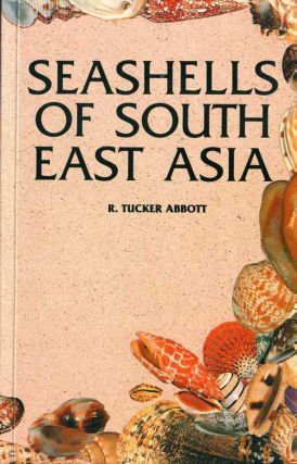 Seashells of southeast Asia. R. Tucker Abbott
