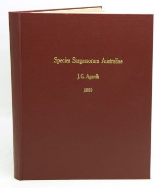 Species Sargassorum Australiae: descriptae et dispositae. J. G. Agardh.