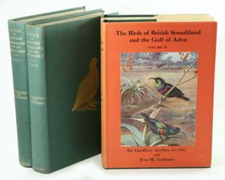 The birds of British Somaliland and the Gulf of Aden. Geoffrey Archer, Eva M. Godman.