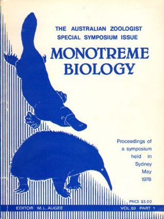 Monotreme biology: proceedings of a Symposium held in Sydney, May 1978. M. L. Augee.