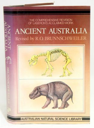 Ancient Australia: the story of its past geography and life. Rudolf Oskar Brunnschweiler