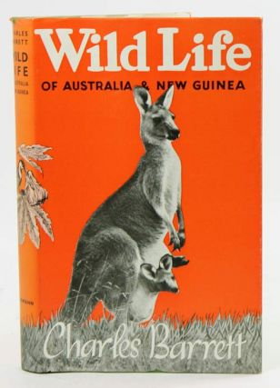 Wild life of Australia and New Guinea. Charles Barrett.