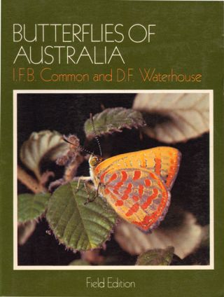 Butterflies of Australia: field edition. I. F. B. Common, D. F. Waterhouse